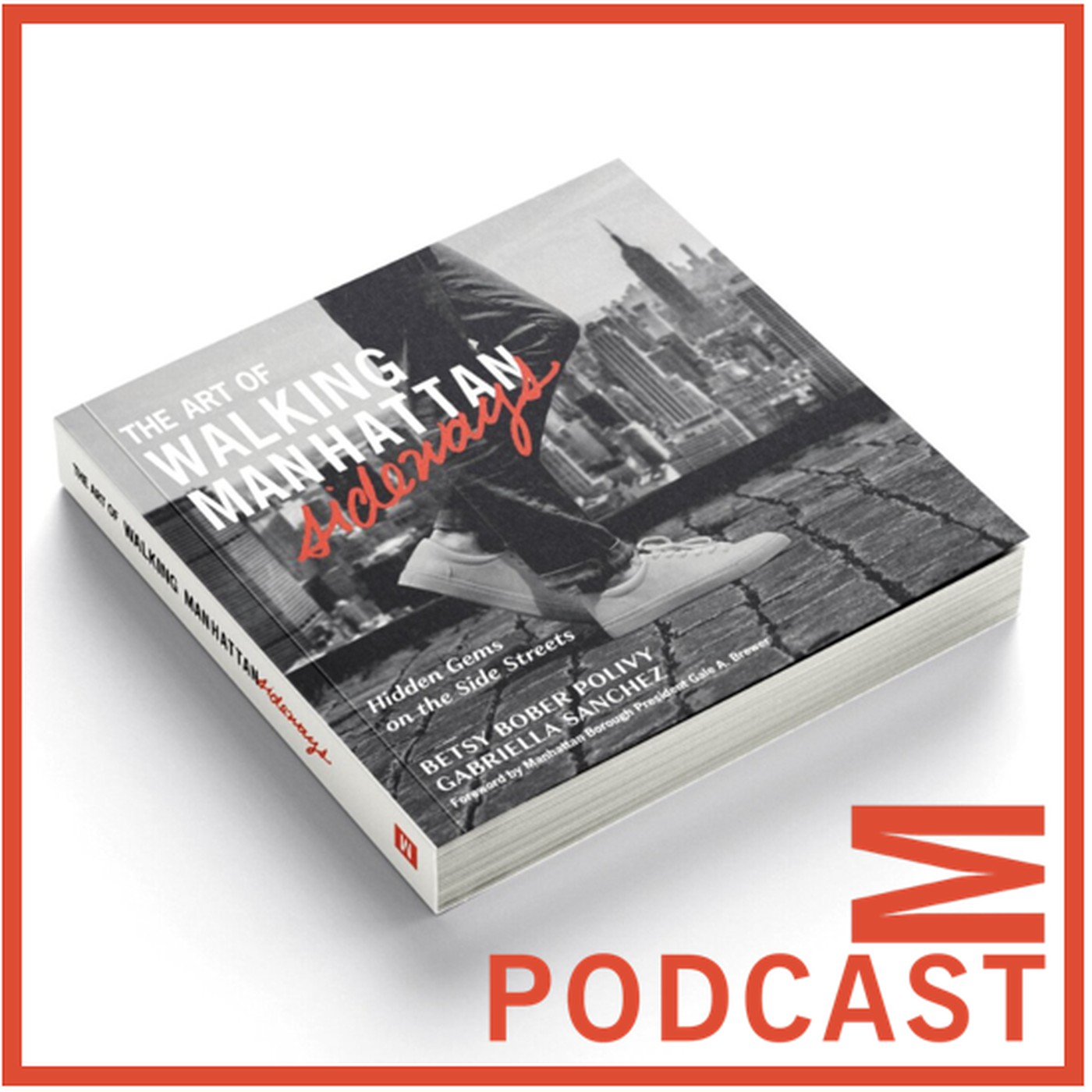 Episode 45: The Art of Walking Manhattan Sideways