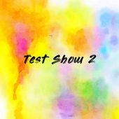 Test Show 2