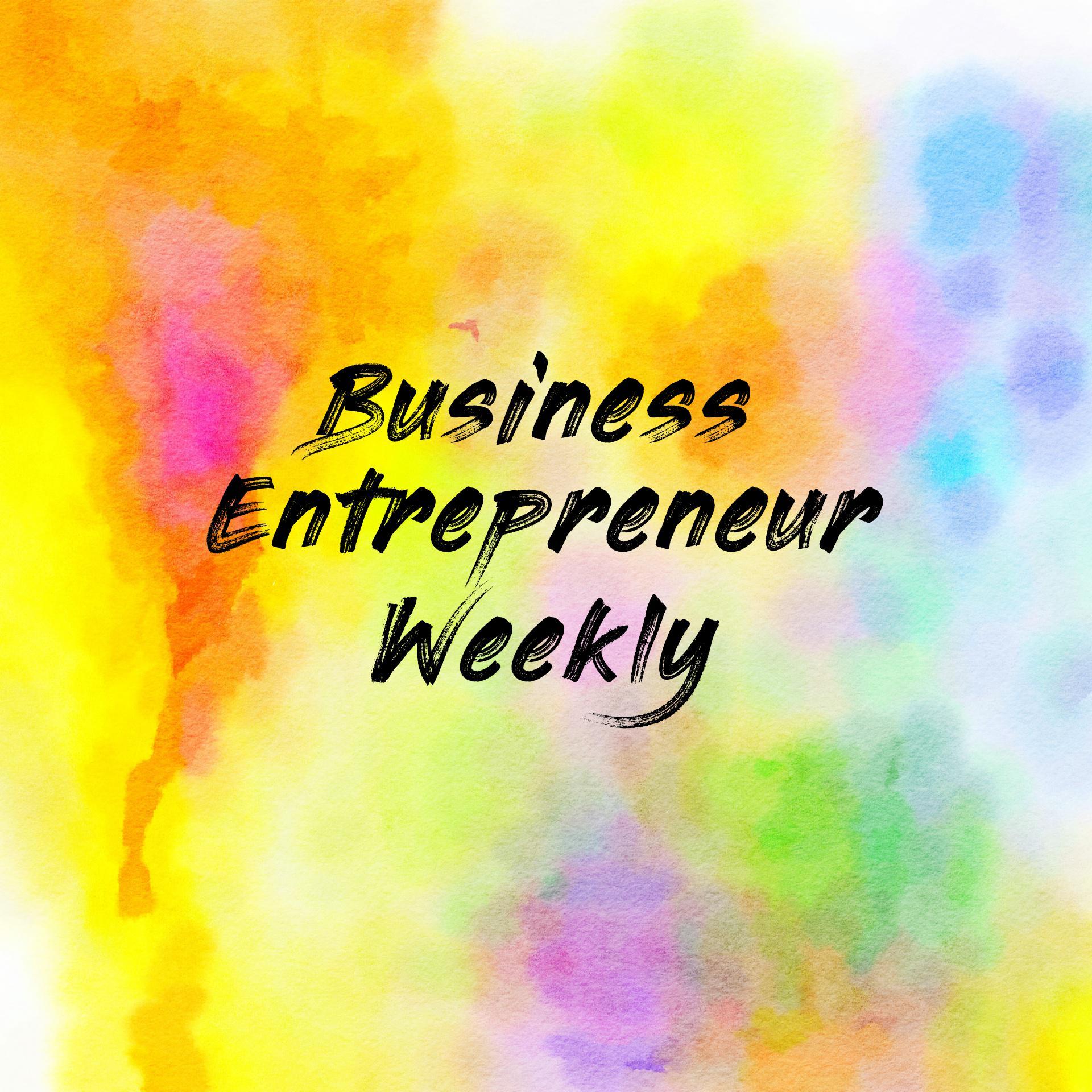 CK Business Entrepreneur Weekly