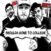 Shoulda Gone To College
