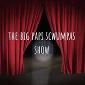 the big papi scwumpas show