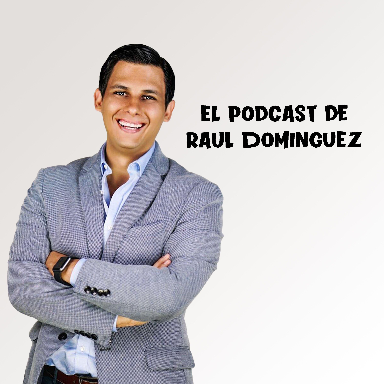 El Podcast de Raul Dominguez