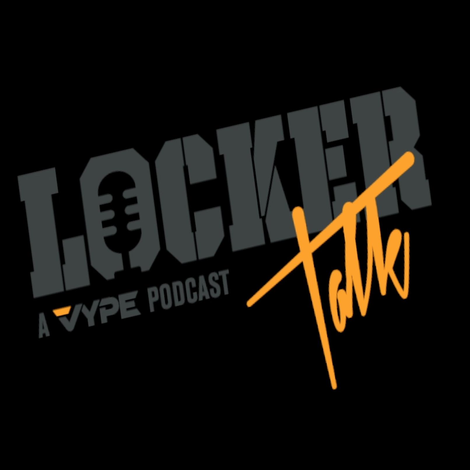 Locker Talk Presented by VYPE Media
