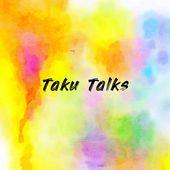 Taku Talks