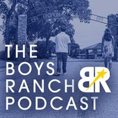 The Boys Ranch Podcast