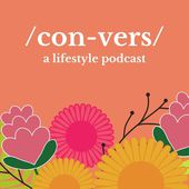 /con-vers/: a lifestyle podcast