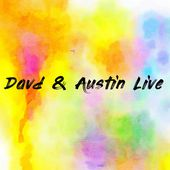 Davd & Austin Live