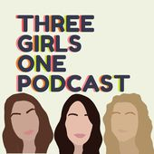 Three Girls One Podcast