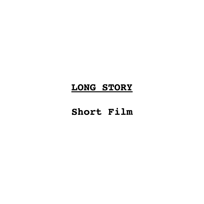 Long Story Short Film