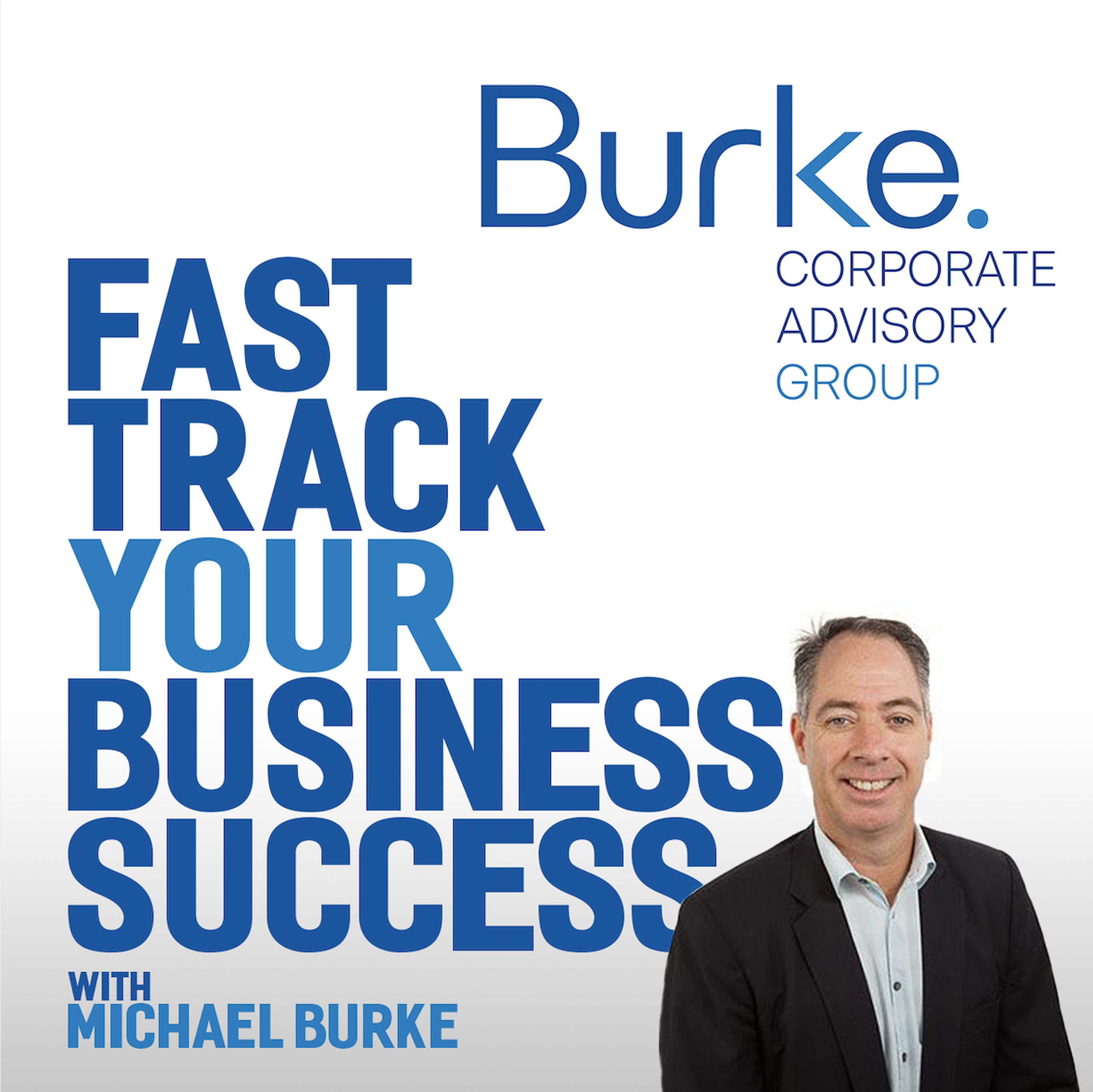 Fast Track Your Business Success with Michael Burke