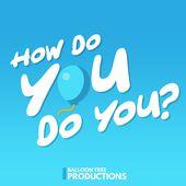 How Do You Do You?