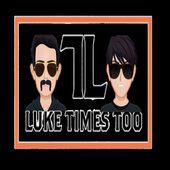 Luke Times Too - LTT