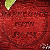 Happy Hour With Papa