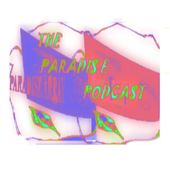 The Paradise Podcast