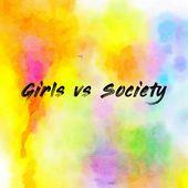 Girls vs Society