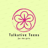 Talkative Teens (for the girls)