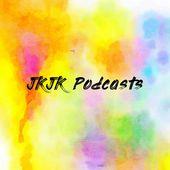 JKJK Podcasts