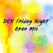 DCX Friday Night Open Mic