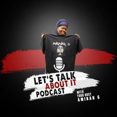 Let's Talk About It With Your Host Aminah G
