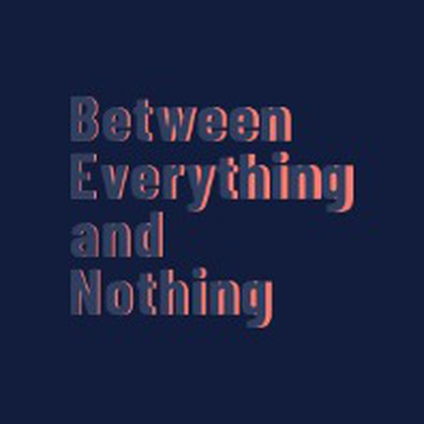 Between Everything and Nothing Logo
