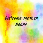 Welcome Mother Bears