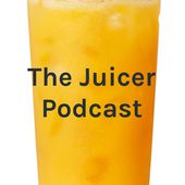 The Juicer Podcast