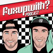 Fuxupwith podcast