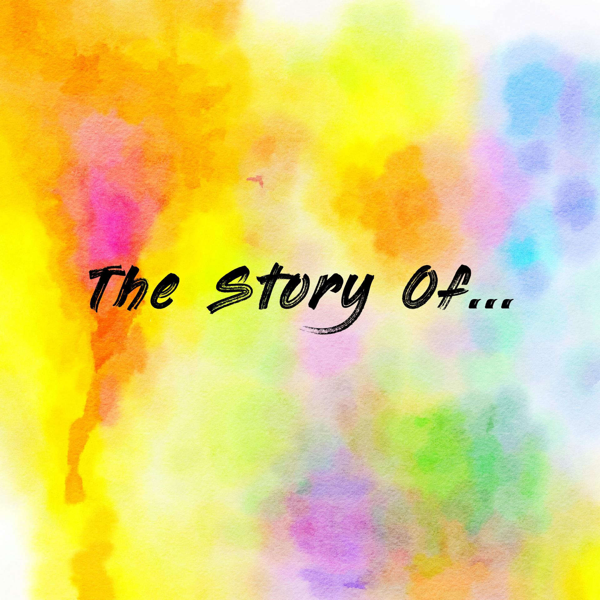 The Story Of...