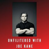 Unfiltered With Joe Kane
