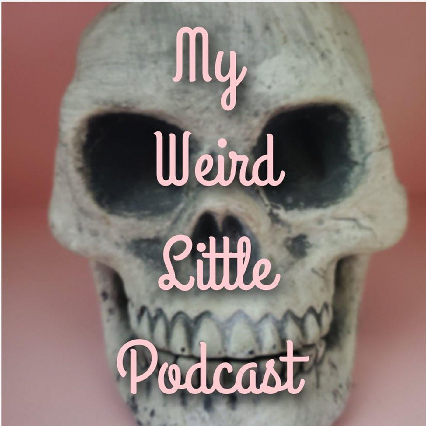 My Weird Little Podcast
