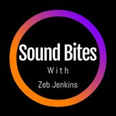 Sound Bites With Zeb