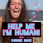 Help Me I'm Human! with Connie Rose