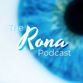 The Rona Podcast