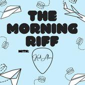 The Morning Riff