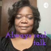 Always real talk