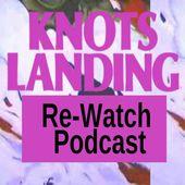 Knots Landing ReWatch Podcast