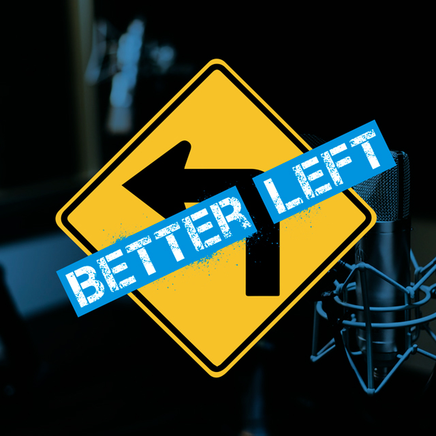 Better Left Podcast