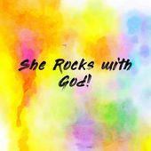 She Rocks with God!