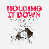 Holding it Down podcast
