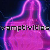 vamptivities