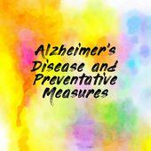Alzheimer's Disease and Preventative Measures