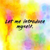 Let me introduce myself.