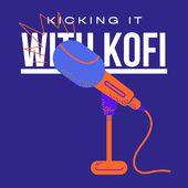 Kickin' it with Kofi