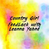 Country Girl Feedback with Leanna Yahné