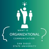 What is Organizational Communication?