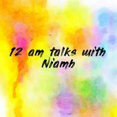 12 am talks with Niamh