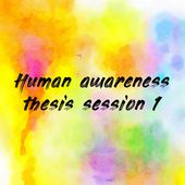 Human awareness thesis session 1