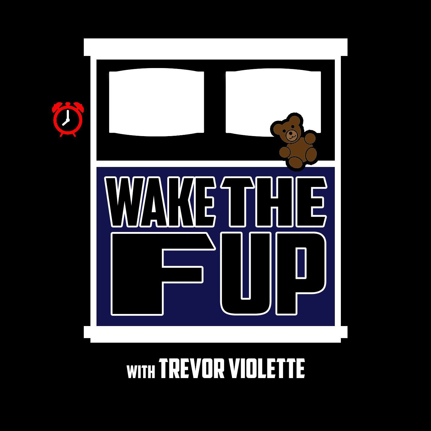 Wake The F Up with Trevor Violette