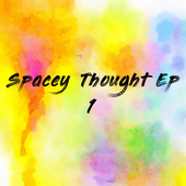 Spacey Thought Ep 1