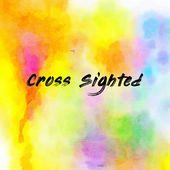 Cross Sighted